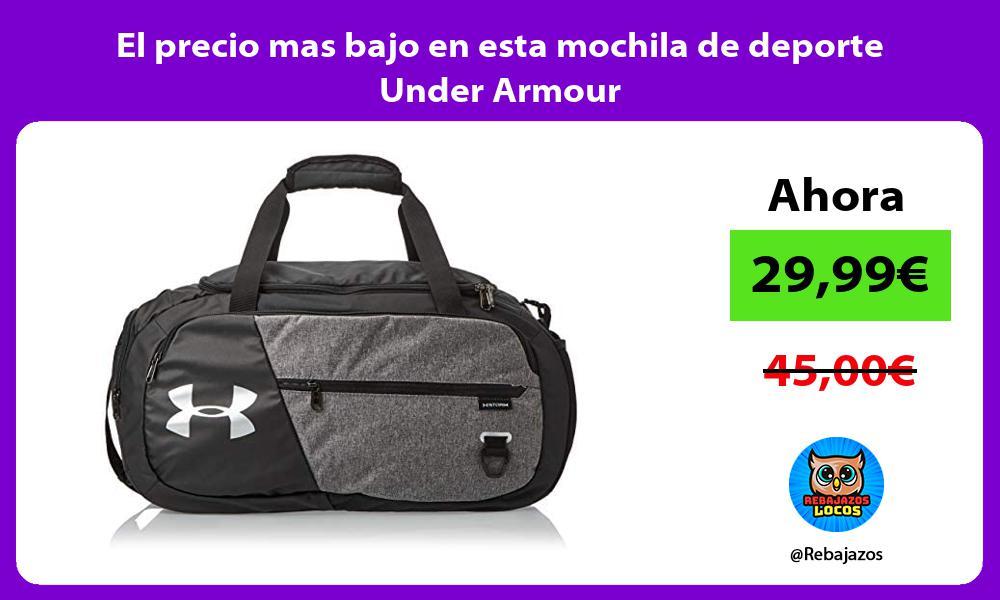 El precio mas bajo en esta mochila de deporte Under Armour
