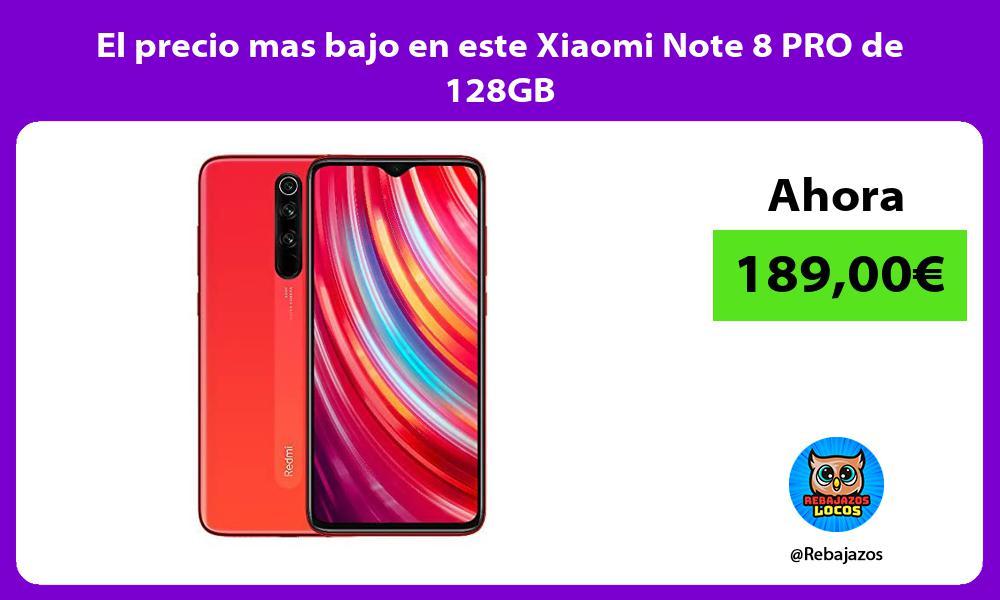 El precio mas bajo en este Xiaomi Note 8 PRO de 128GB