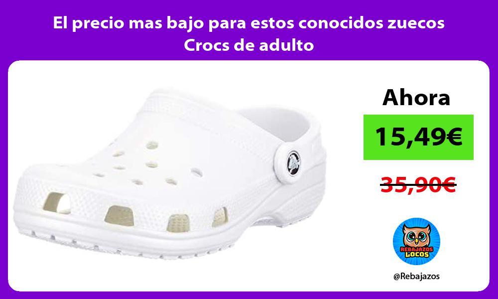 El precio mas bajo para estos conocidos zuecos Crocs de adulto