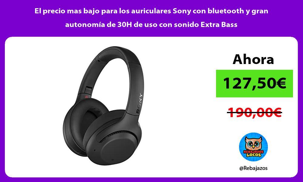 El precio mas bajo para los auriculares Sony con bluetooth y gran autonomia de 30H de uso con sonido Extra Bass