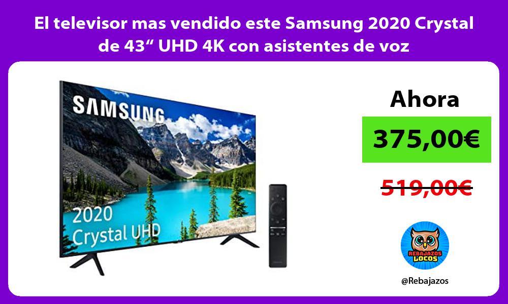 El televisor mas vendido este Samsung 2020 Crystal de 43 UHD 4K con asistentes de voz