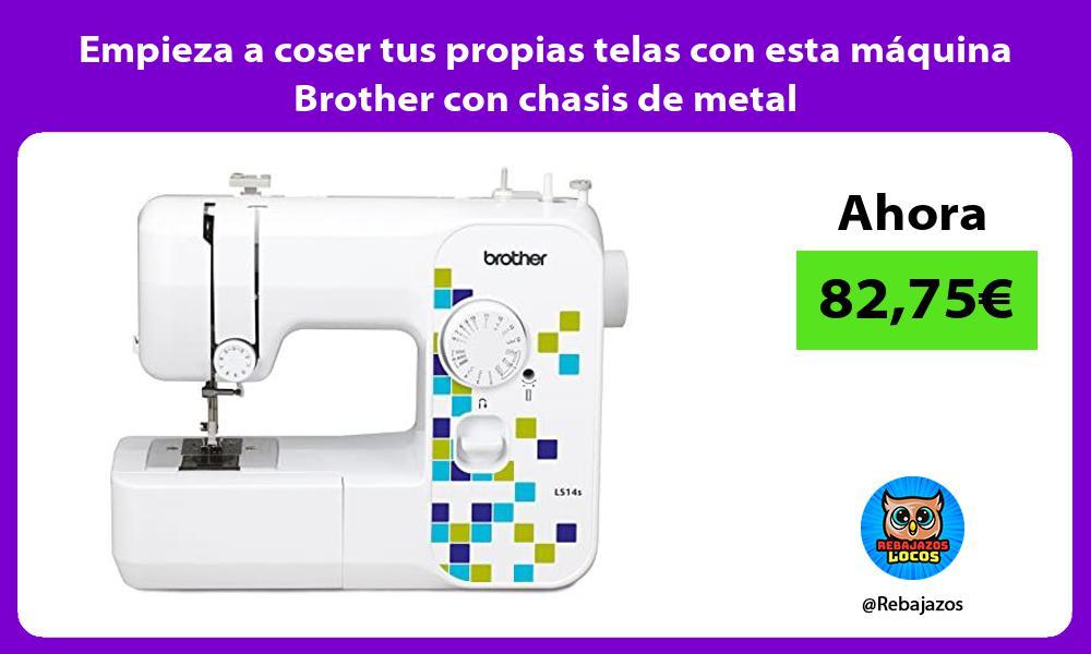 Empieza a coser tus propias telas con esta maquina Brother con chasis de metal