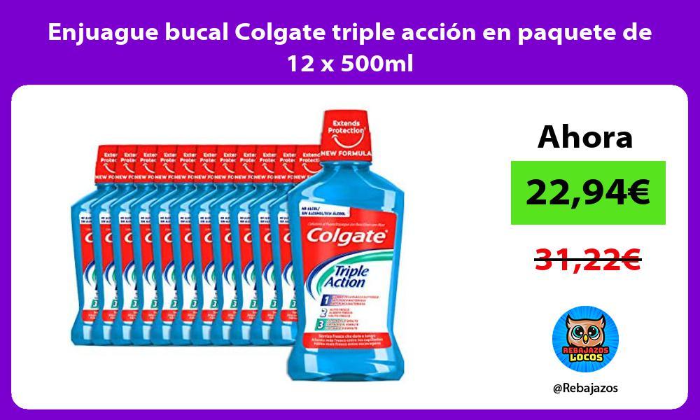 Enjuague bucal Colgate triple accion en paquete de 12 x 500ml