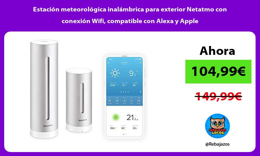 Estacion meteorologica inalambrica para exterior Netatmo con conexion Wifi compatible con Alexa y Apple