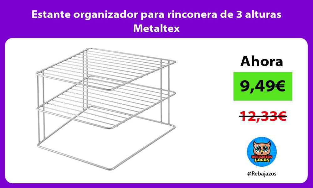 Estante organizador para rinconera de 3 alturas Metaltex