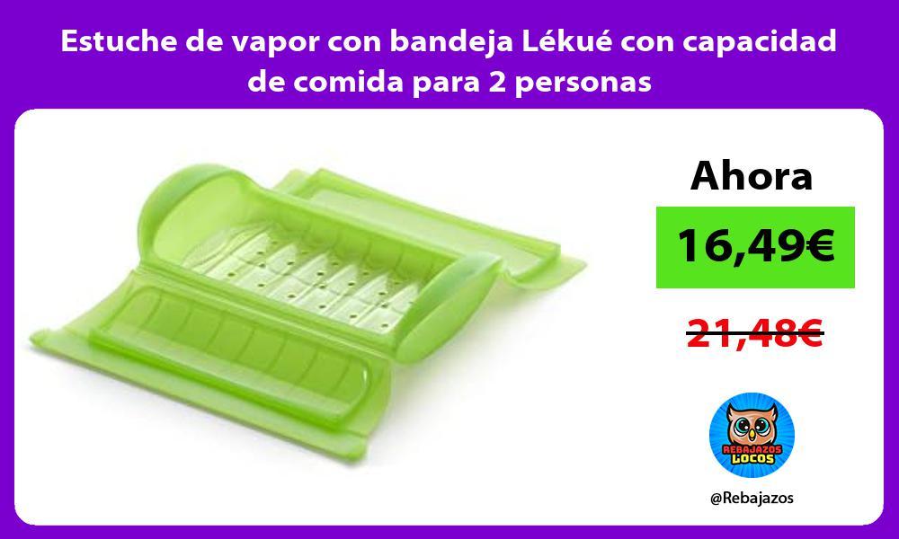 Estuche de vapor con bandeja Lekue con capacidad de comida para 2 personas