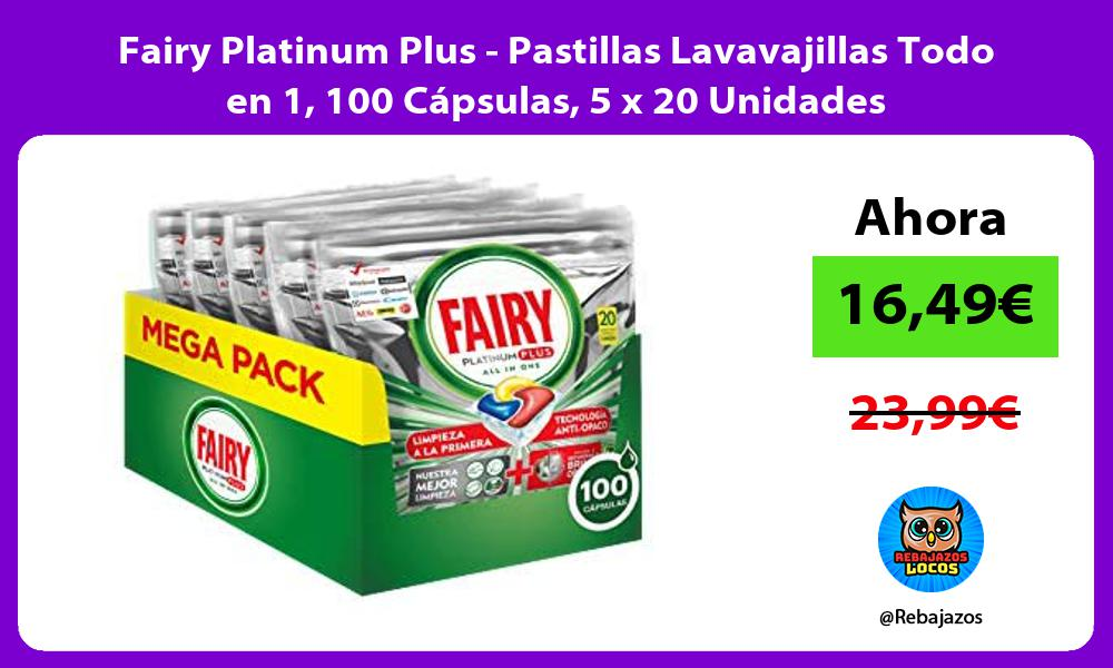 Fairy Platinum Plus Pastillas Lavavajillas Todo en 1 100 Capsulas 5 x 20 Unidades