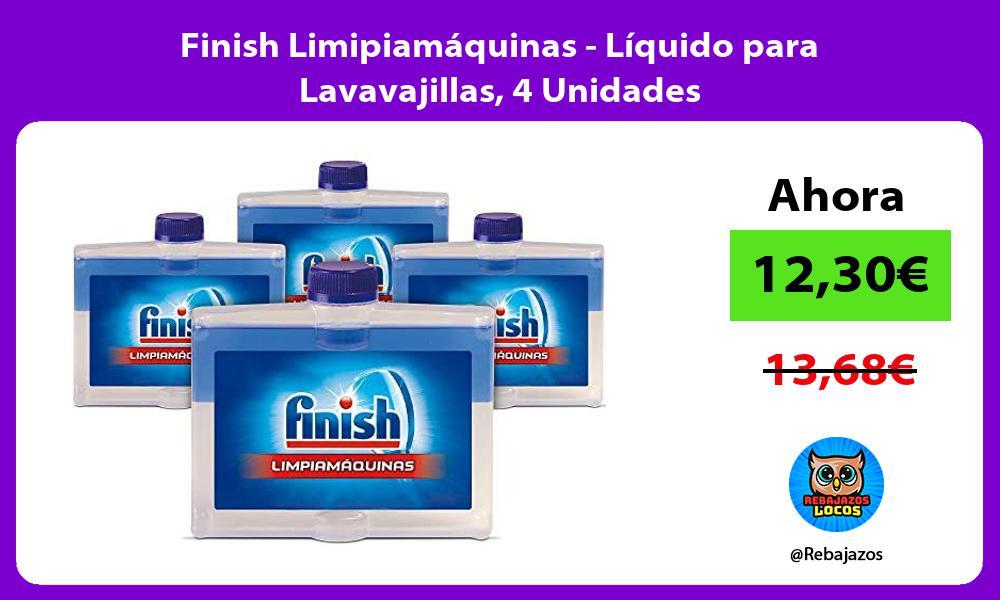 Finish Limipiamaquinas Liquido para Lavavajillas 4 Unidades