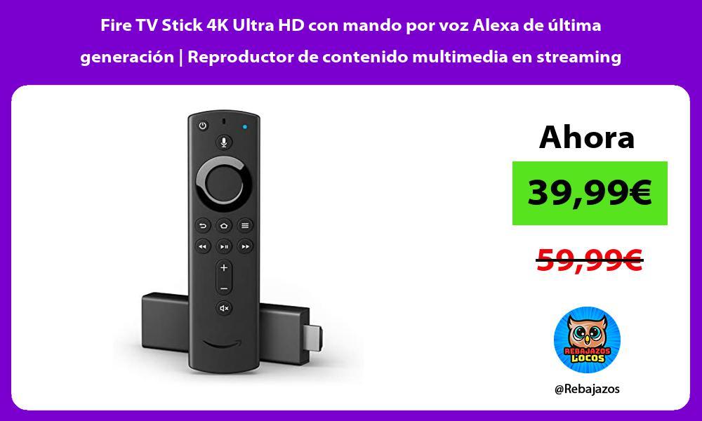 Fire TV Stick 4K Ultra HD con mando por voz Alexa de ultima generacion Reproductor de contenido multimedia en streaming
