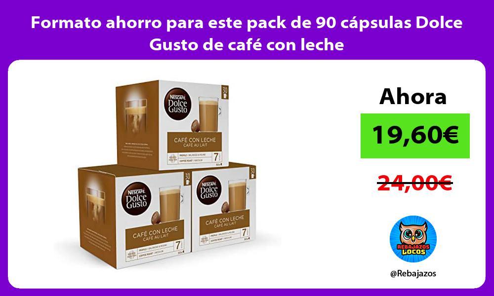 Formato ahorro para este pack de 90 capsulas Dolce Gusto de cafe con leche