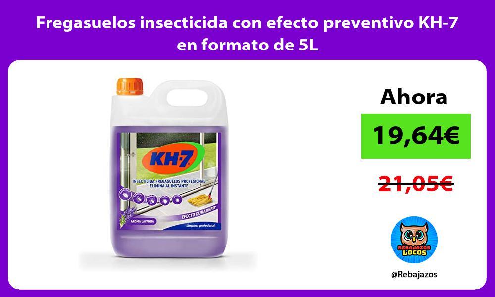Fregasuelos insecticida con efecto preventivo KH 7 en formato de 5L