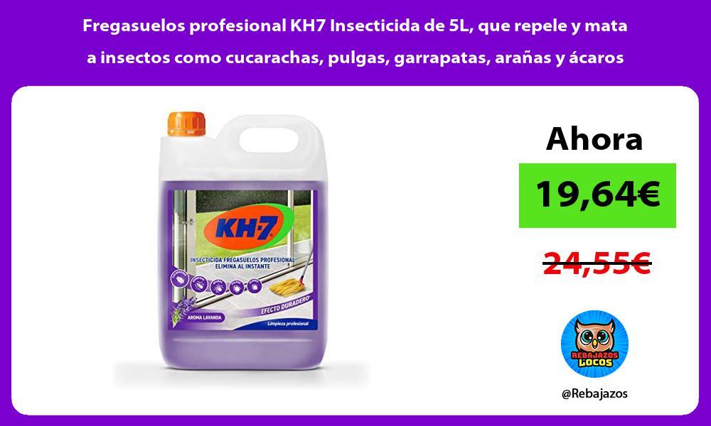 Fregasuelos profesional KH7 Insecticida de 5L que repele y mata a insectos como cucarachas pulgas garrapatas aranas y acaros