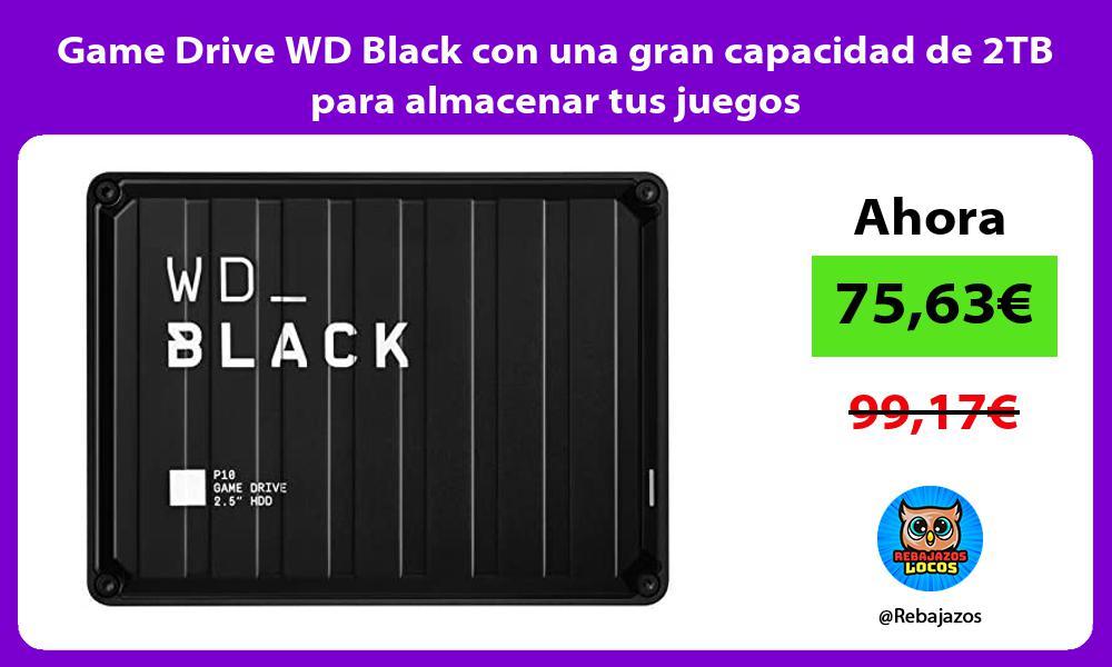 Game Drive WD Black con una gran capacidad de 2TB para almacenar tus juegos