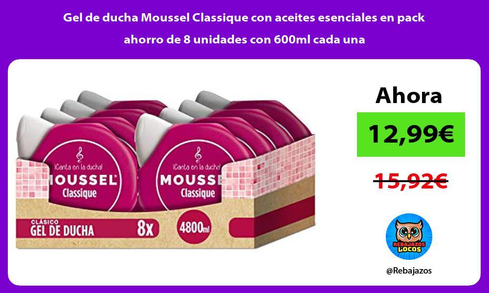 Gel de ducha Moussel Classique con aceites esenciales en pack ahorro de 8 unidades con 600ml cada una