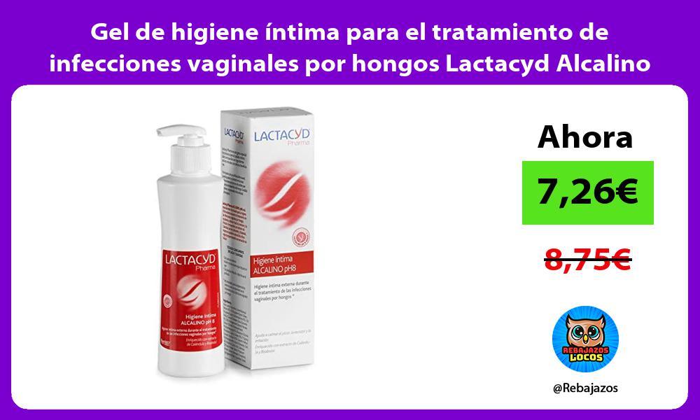 Gel de higiene intima para el tratamiento de infecciones vaginales por hongos Lactacyd Alcalino