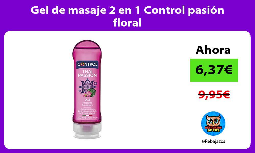 Gel de masaje 2 en 1 Control pasion floral