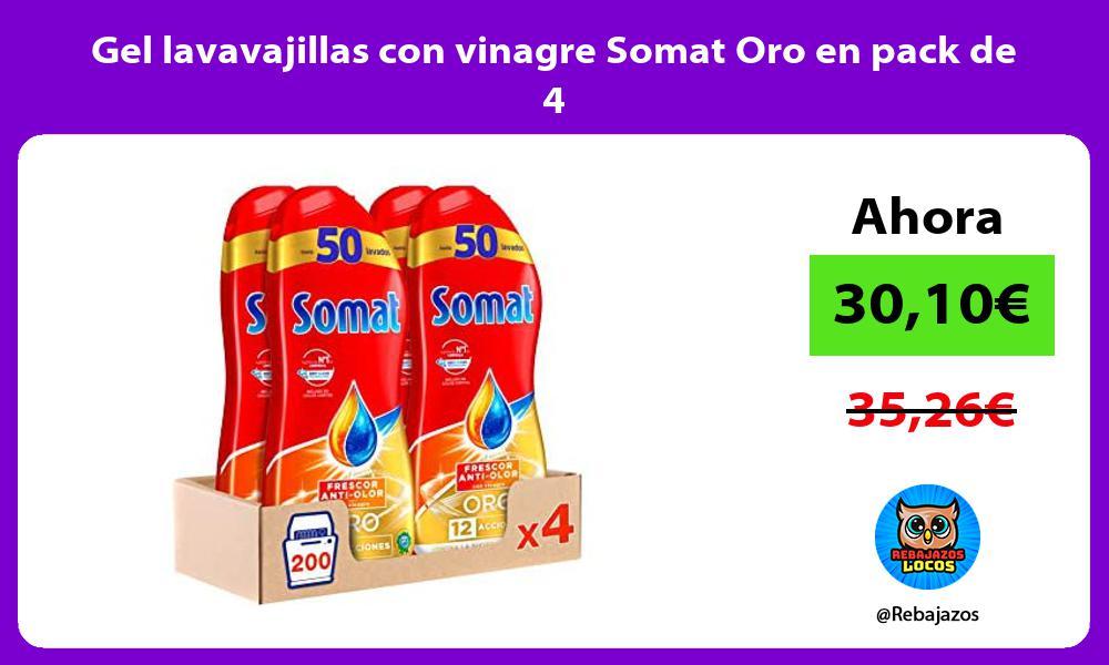Gel lavavajillas con vinagre Somat Oro en pack de 4