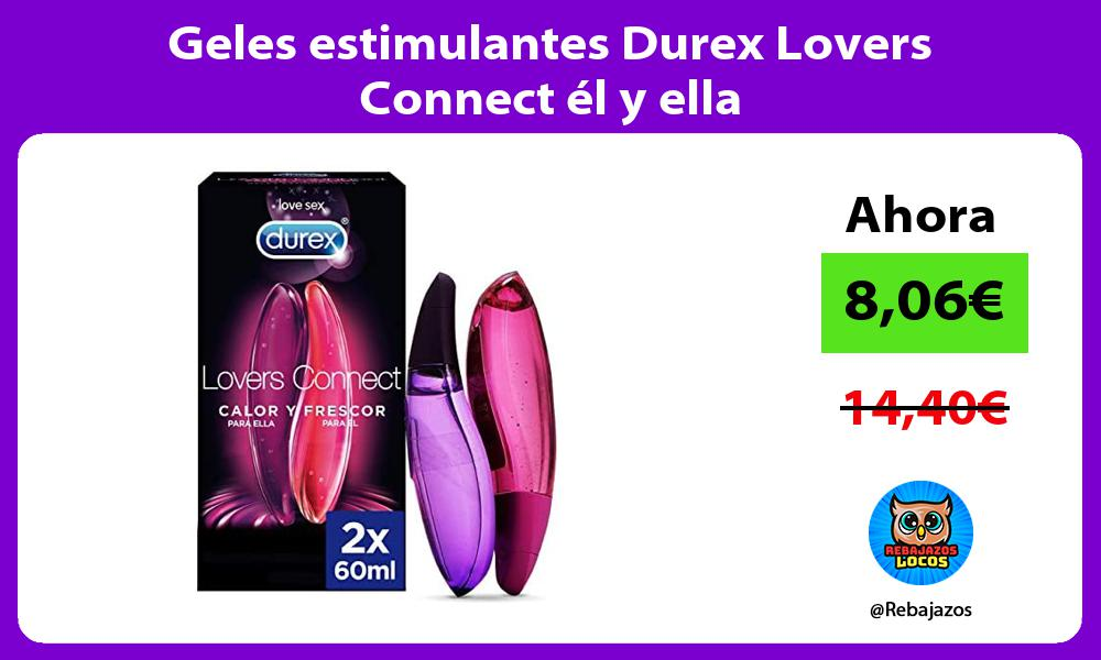 Geles estimulantes Durex Lovers Connect el y ella