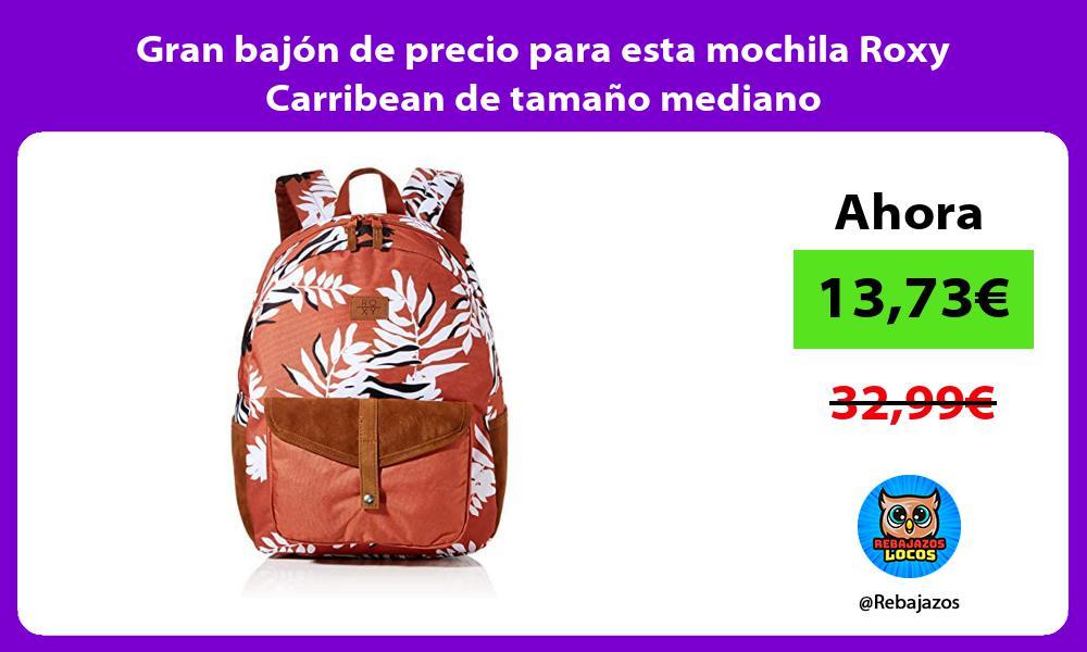 Gran bajon de precio para esta mochila Roxy Carribean de tamano mediano