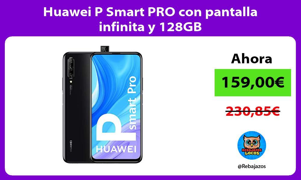 Huawei P Smart PRO con pantalla infinita y 128GB