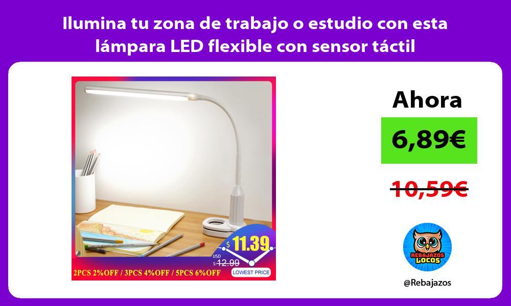 Ilumina tu zona de trabajo o estudio con esta lampara LED flexible con sensor tactil