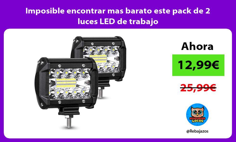 Imposible encontrar mas barato este pack de 2 luces LED de trabajo