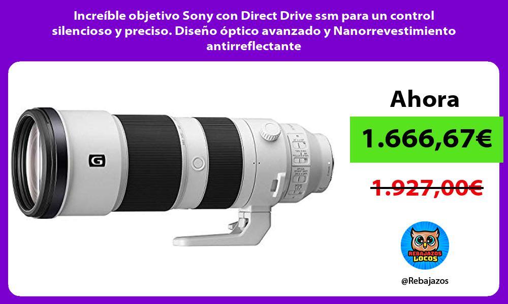 Increible objetivo Sony con Direct Drive ssm para un control silencioso y preciso Diseno optico avanzado y Nanorrevestimiento antirreflectante