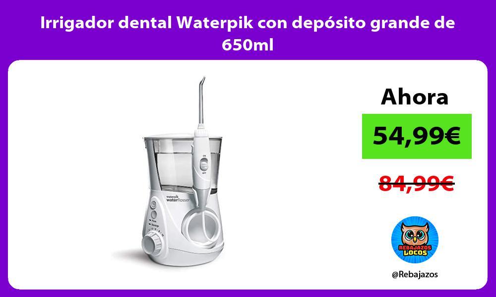 Irrigador dental Waterpik con deposito grande de 650ml