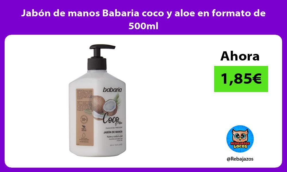 Jabon de manos Babaria coco y aloe en formato de 500ml