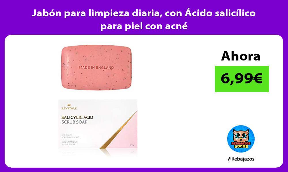 Jabon para limpieza diaria con Acido salicilico para piel con acne