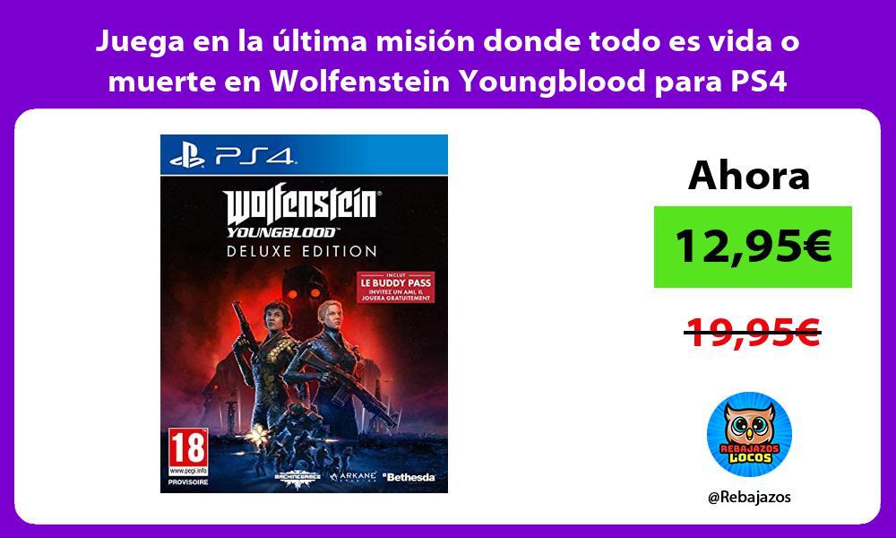 Juega en la ultima mision donde todo es vida o muerte en Wolfenstein Youngblood para PS4