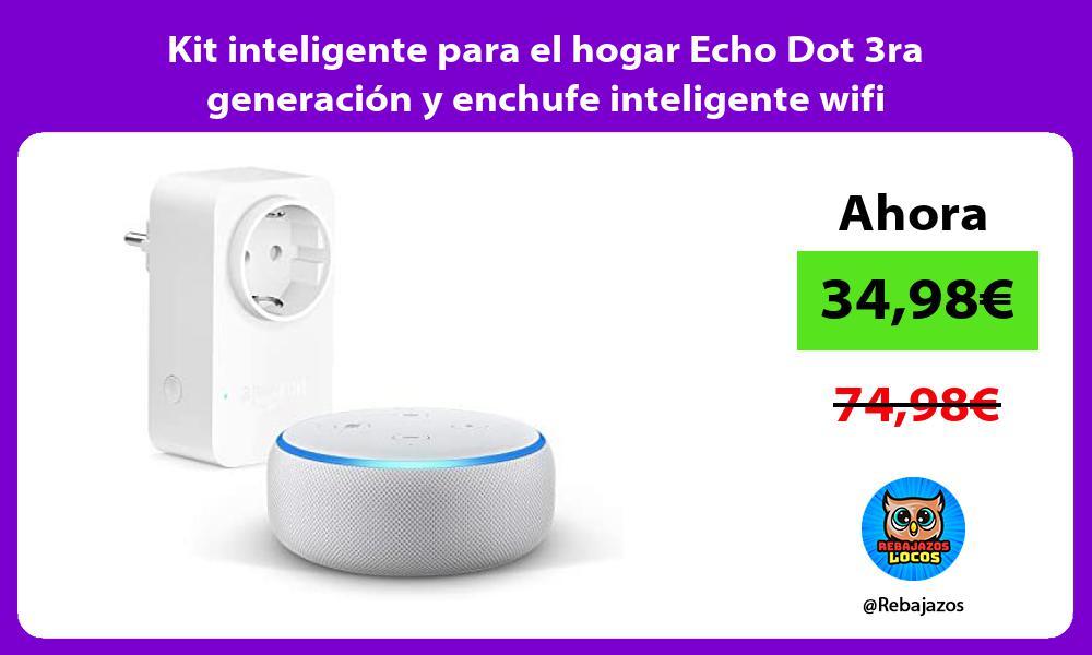 Kit inteligente para el hogar Echo Dot 3ra generacion y enchufe inteligente wifi