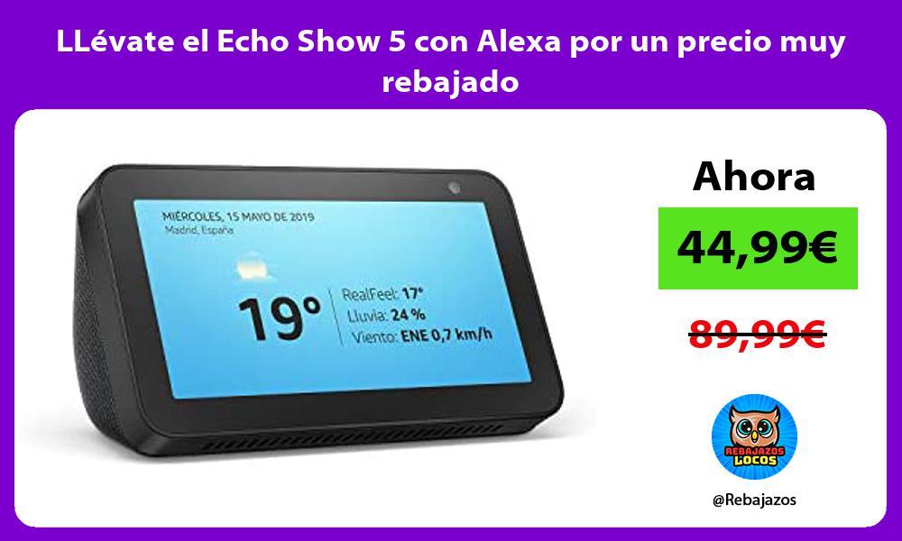 LLevate el Echo Show 5 con Alexa por un precio muy rebajado