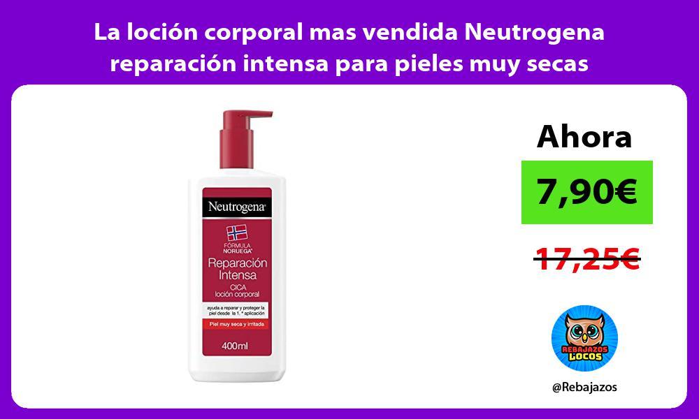 La locion corporal mas vendida Neutrogena reparacion intensa para pieles muy secas