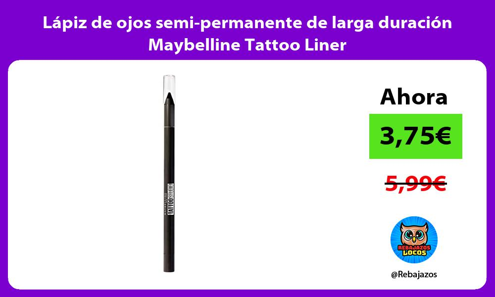 Lapiz de ojos semi permanente de larga duracion Maybelline Tattoo Liner