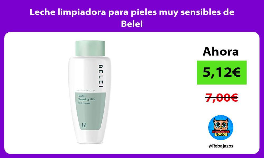 Leche limpiadora para pieles muy sensibles de Belei