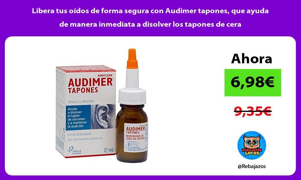 Libera tus oidos de forma segura con Audimer tapones que ayuda de manera inmediata a disolver los tapones de cera
