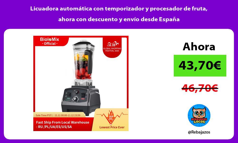 Licuadora automatica con temporizador y procesador de fruta ahora con descuento y envio desde Espana
