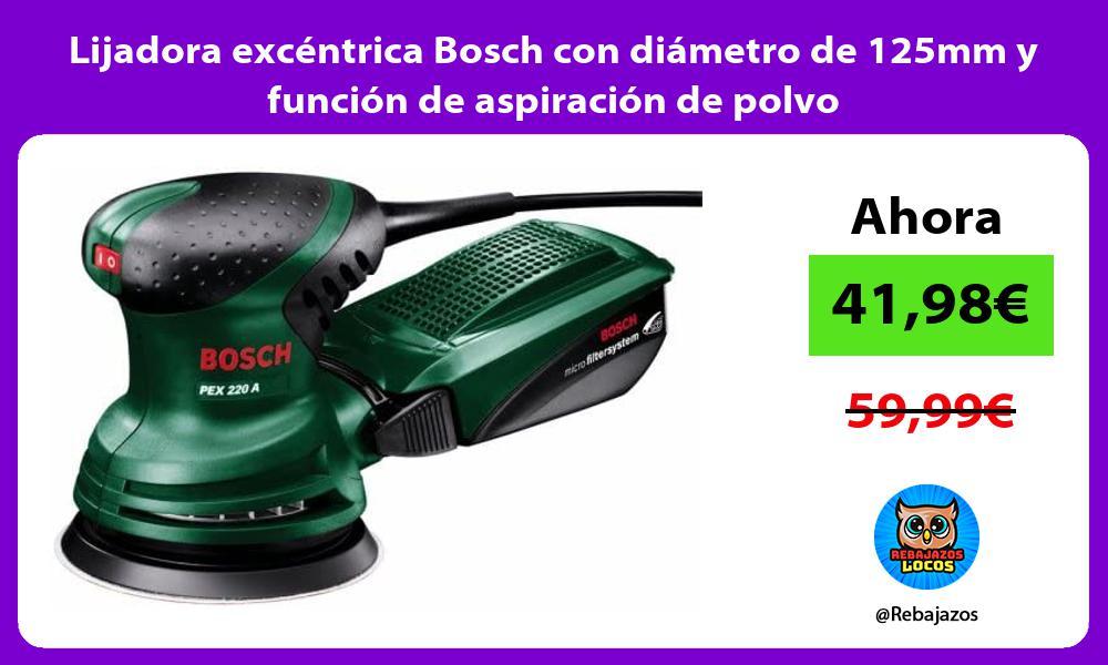 Lijadora excentrica Bosch con diametro de 125mm y funcion de aspiracion de polvo