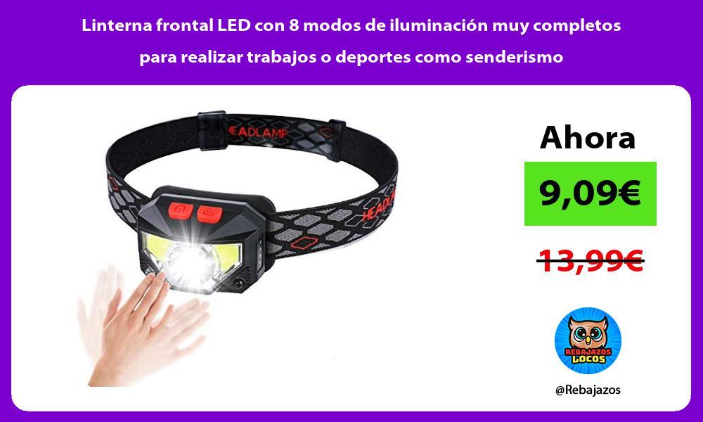 Linterna frontal LED con 8 modos de iluminacion muy completos para realizar trabajos o deportes como senderismo