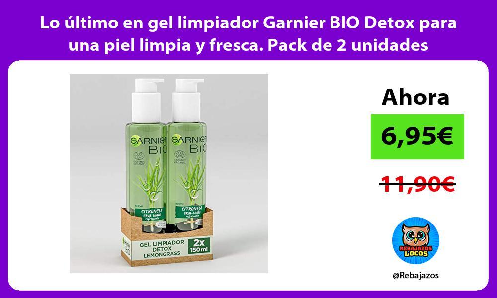 Lo ultimo en gel limpiador Garnier BIO Detox para una piel limpia y fresca Pack de 2 unidades