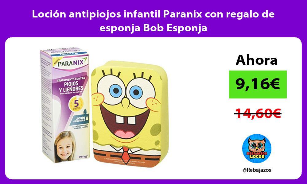 Locion antipiojos infantil Paranix con regalo de esponja Bob Esponja