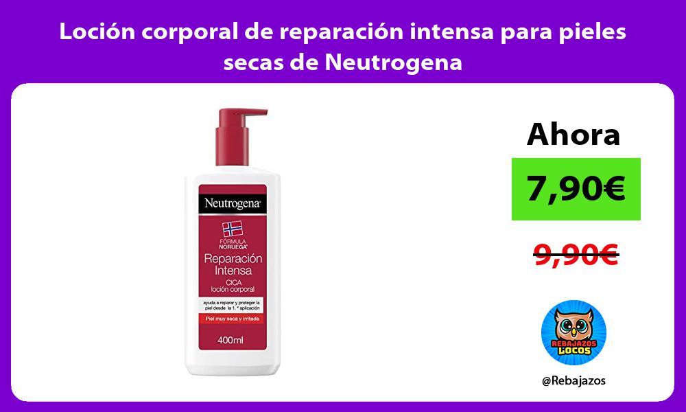 Locion corporal de reparacion intensa para pieles secas de Neutrogena