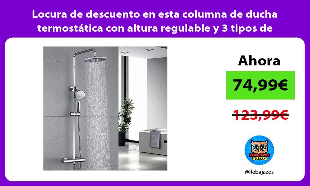 Locura de descuento en esta columna de ducha termostatica con altura regulable y 3 tipos de chorro