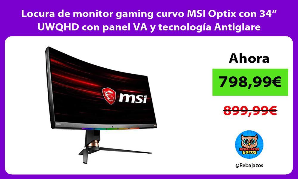 Locura de monitor gaming curvo MSI Optix con 34 UWQHD con panel VA y tecnologia Antiglare