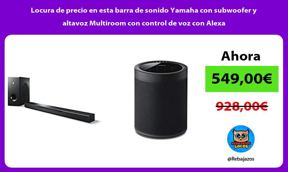 Locura de precio en esta barra de sonido Yamaha con subwoofer y altavoz Multiroom con control de voz con Alexa
