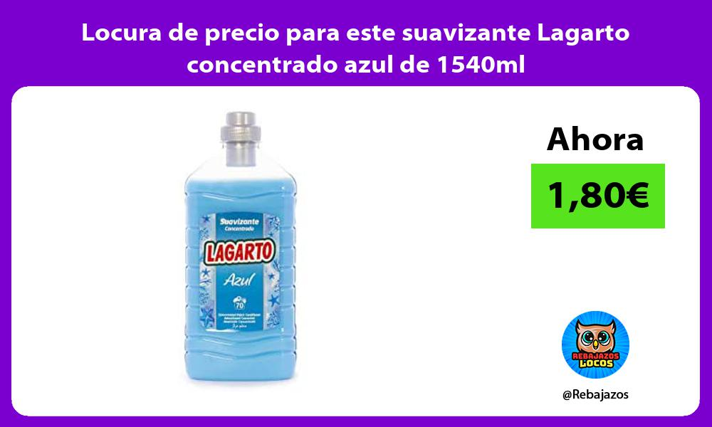 Locura de precio para este suavizante Lagarto concentrado azul de 1540ml