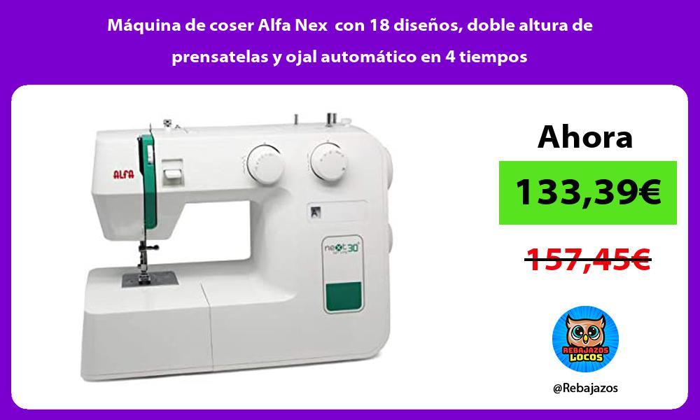 Maquina de coser Alfa Nex con 18 disenos doble altura de prensatelas y ojal automatico en 4 tiempos