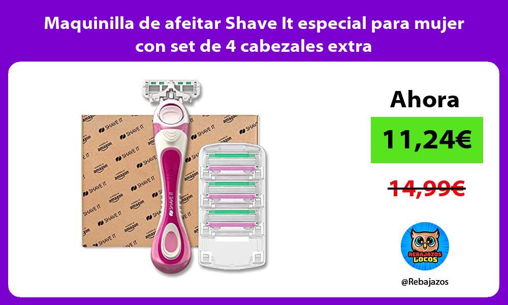 Maquinilla de afeitar Shave It especial para mujer con set de 4 cabezales extra