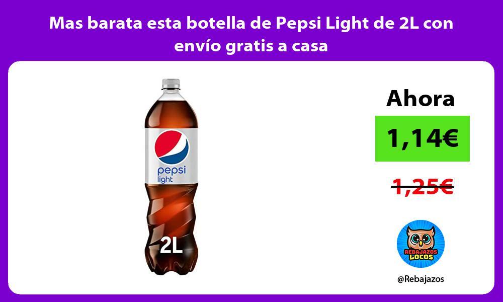 Mas barata esta botella de Pepsi Light de 2L con envio gratis a casa